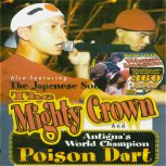 Mighty Crown In Antigua w/ Poison Dart & 360 2002